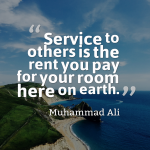 Service To Others Is the Rent You Pay…