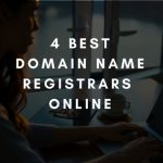 4 Best Domain Name Registrars Online