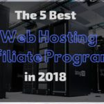 5 Best Web Hosting Affiliate Programs in 2018